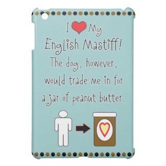 My English Mastiff Loves Peanut Butter iPad Mini Case