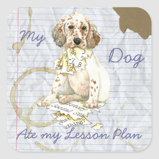 My English Setter Ate My Lesson Plan Square Sticker