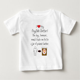 My English Setter Loves Peanut Butter Baby T-Shirt