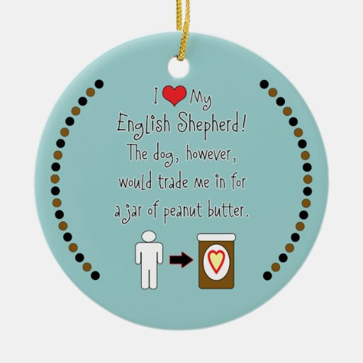 My English Shepherd Loves Peanut Butter Christmas Tree Ornaments