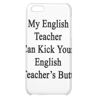 My English Teacher Can Kick Your English Teacher s iPhone 5C Covers