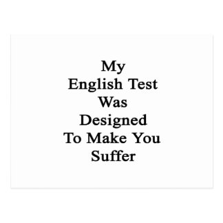 My English Test Was Designed To Make You Suffer Postcard