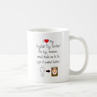 My English Toy Terrier Loves Peanut Butter Mug