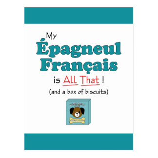 My Epagneul Francais is All That! Postcard