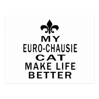 My Euro-chausie Cat Make Life Better Postcard