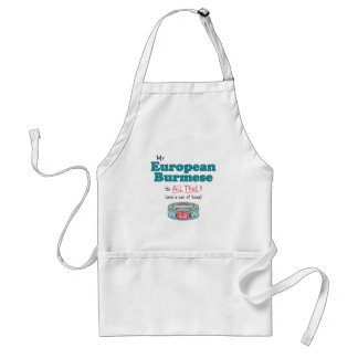 My European Burmese is All That! Funny Kitty Adult Apron