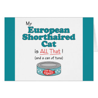 My European Shorthaired Cat is All That! Card