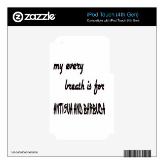 My every breath is for Antigua and Barbuda. Skin For iPod Touch 4G