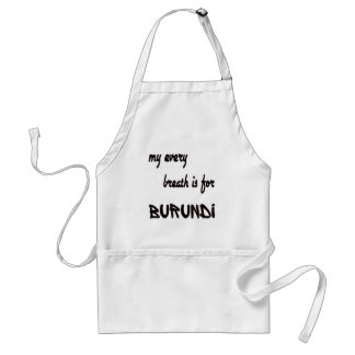 My every breath is for Burundi Adult Apron