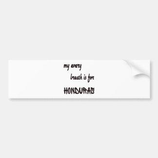 My every breath is for Honduras. Car Bumper Sticker