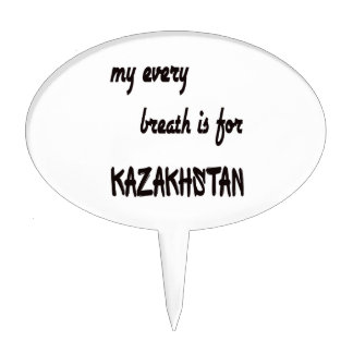 My Every breath is for Kazakhstan. Cake Topper