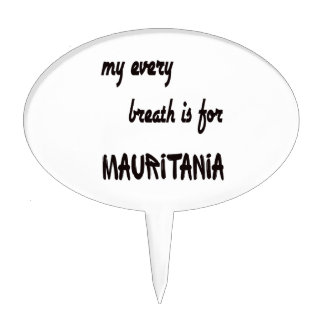 My Every breath is for Mauritania. Cake Topper