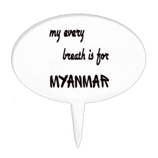 My Every breath is for Myanmar. Cake Topper