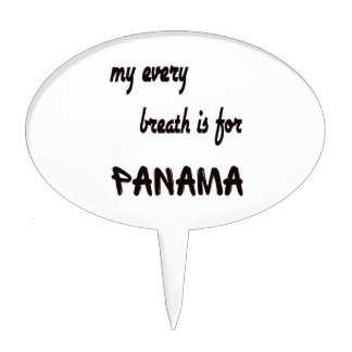 My every breath is for Panama. Cake Toppers