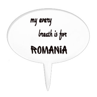 My every breath is for Romania. Cake Picks