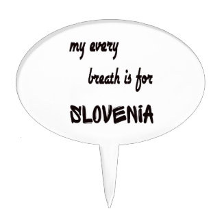 My every breath is for Slovenia. Cake Toppers