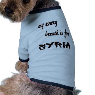 MY Every breath is for Syria. Dog Tshirt