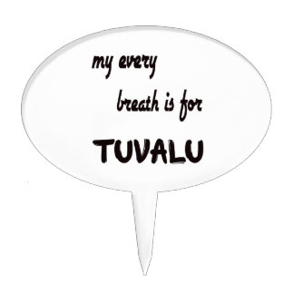 MY Every breath is for Tuvalu. Cake Topper