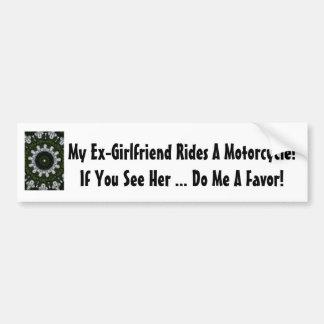 My Ex-Girlfriend Rides A Motorcycle! Bumper Sticker