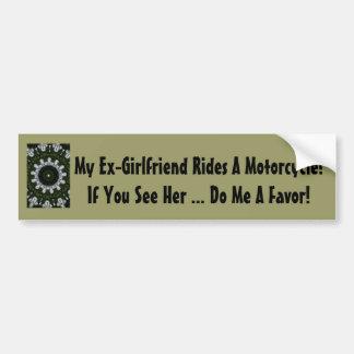 My Ex-Girlfriend Rides A Motorcycle! Car Bumper Sticker