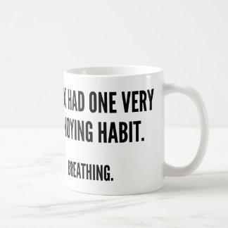My Ex Had One Very Annoying Habit. Breathing. Coffee Mug