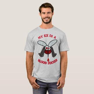 My Ex Is A Blood Sucker T-Shirt