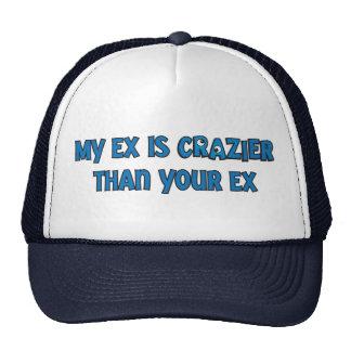 My ex is crazier trucker hat