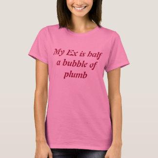 My ex. text t-shirt. T-Shirt