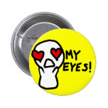 My Eyes! Buttons