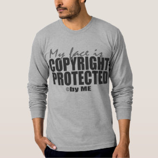 My Face is Copyright Protected T-Shirt