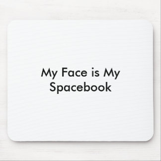 My Face is My Spacebook Mouse Pad
