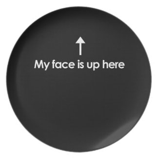 MY FACE IS UP HERE PARTY PLATES