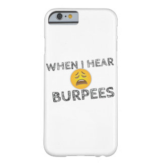 My Face When I Hear Burpees - Upset Emoji Barely There iPhone 6 Case
