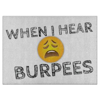 My Face When I Hear Burpees - Upset Emoji Cutting Board