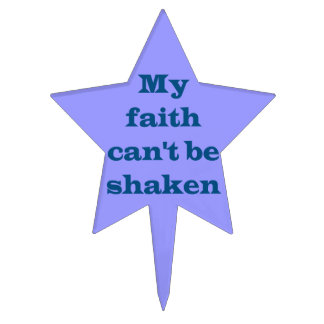My Faith Can't Be Shaken Star-Shaped Cake Topper
