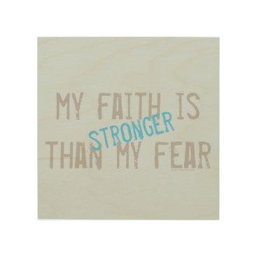 Beach Themed My Faith is stronger than my fear Wood Wall Art