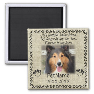 My Faithful Friend Pet Sympathy Custom Burlap Magnet