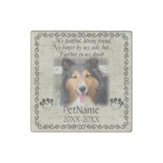 My Faithful Friend Pet Sympathy Custom Burlap Stone Magnet at Zazzle