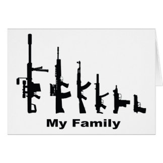 My Family (I Love Guns) Card
