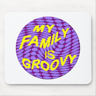 My Family is Groovy! Mouse Pad