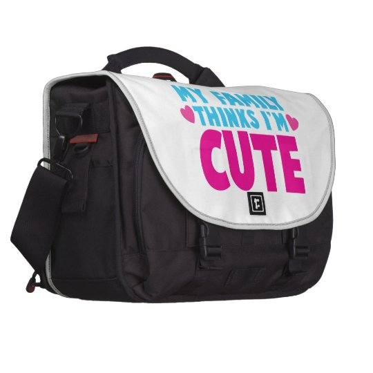 My Family thinks I'm cute! Laptop Bags