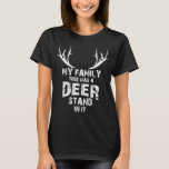 My Family Tree Deer Stand, Funny Deer Hunting, T-Shirt
