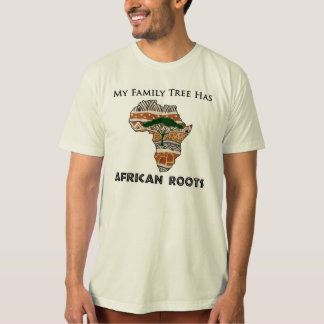 """My Family Tree Has African Roots"" t-shirt"