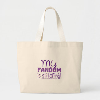 My Fandom Is Stitching! Large Tote Bag