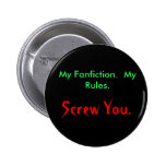 My Fanfiction.  My Rules., Screw You. Buttons