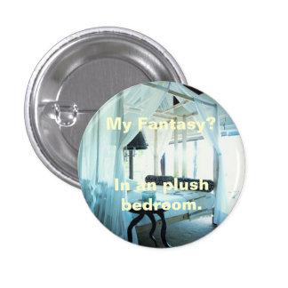 My Fantasy - plush bedroom Pinback Button