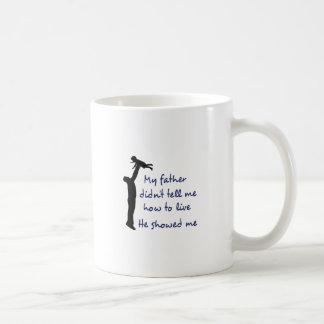 My Father Didn't Tell Me Classic White Coffee Mug