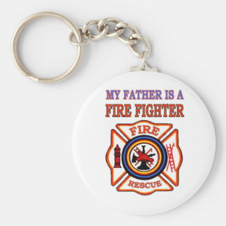 MY FATHER IS A FIRE FIGHTER KEYCHAIN