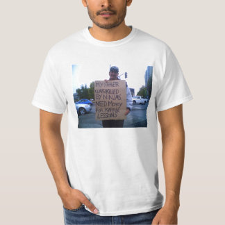 My father was killed by ninjas... T-Shirt