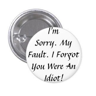 My Fault Pinback Button